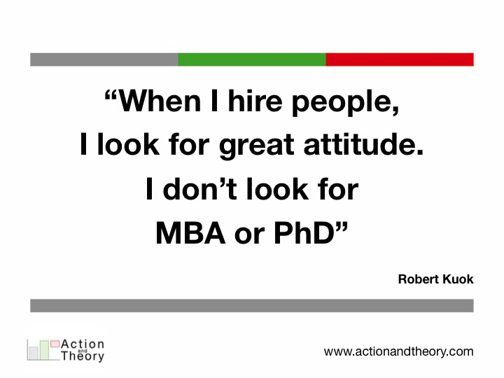When I hire people I look for great attitude