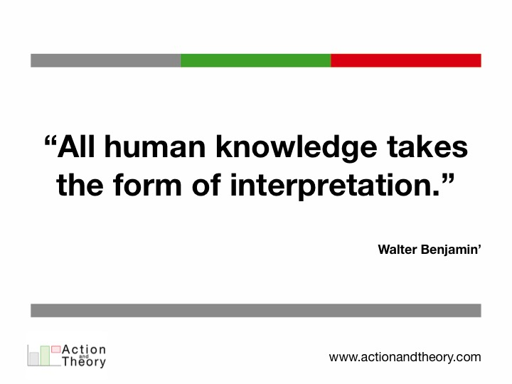 All human knowledge takes the form of interpretation