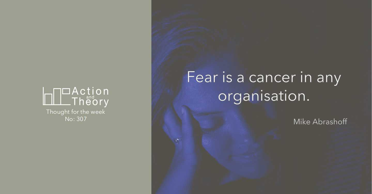 Fear is a cancer in any organisation