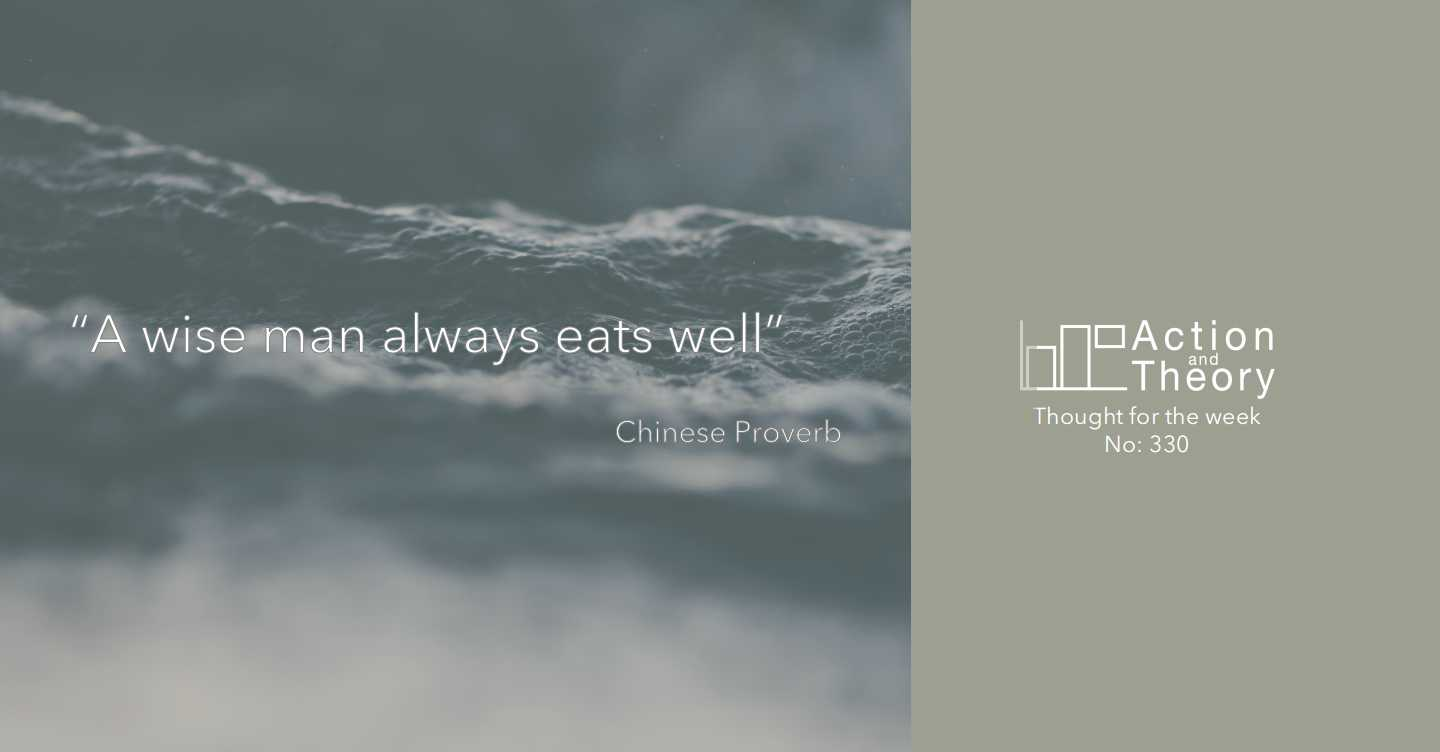 a wise man always eats well